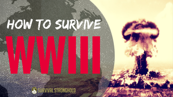 How to Survive WWIII