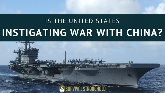 Survival News: Is the US Instigating War With China?