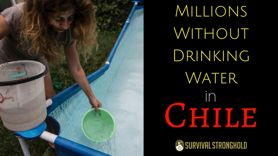 Survival News: Millions Without Water in Chile