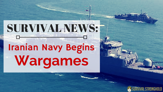 Survival News: Iranian Navy Begins Annual Wargames