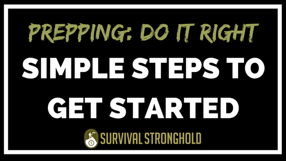 Simple Steps to Take to Start Prepping the Right Way
