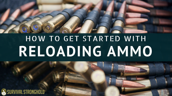 How to Get Started With Reloading Ammo