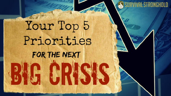 Your Top Five Priorities Before the Next Crisis