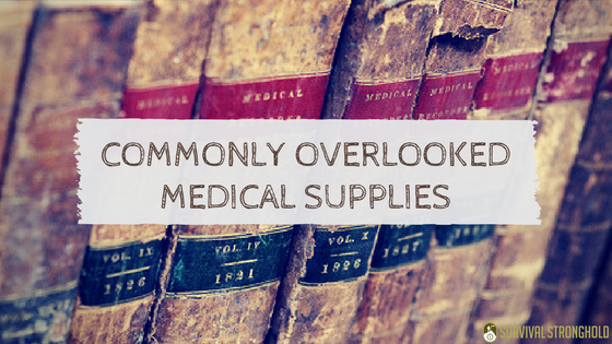 Commonly Overlooked Medical Supplies