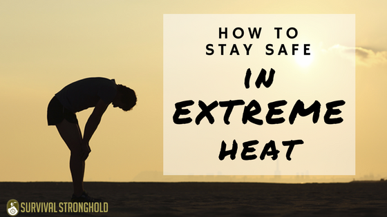 Staying Safe in Extreme Heat