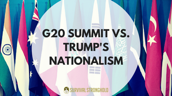 Survival News: G20 Summit vs. US Nationalism