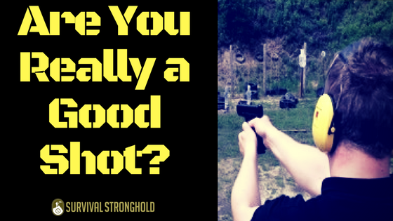 Are You Really a Good Shot?