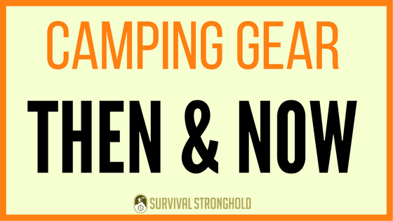 Camping Equipment Then and Now (Infographic)