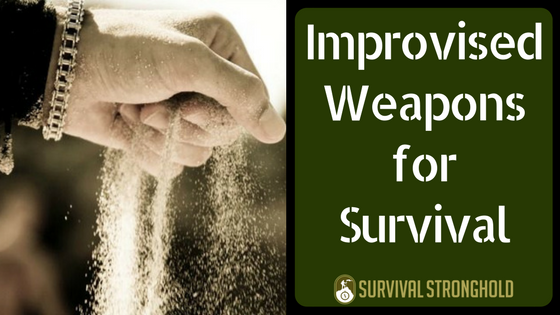 Improvised Weapon Ideas for Survival