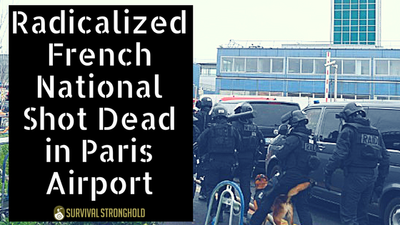 Radicalized French National Shot Dead in Paris Airport
