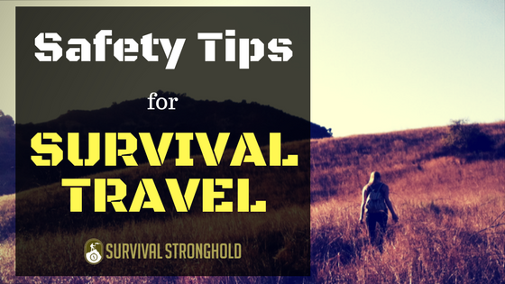 Safety Tips for Survival Travel