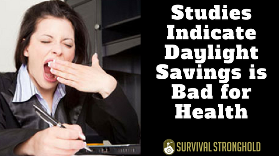 Survival News: Studies Indicate Daylight Savings is Bad for Health and Economy