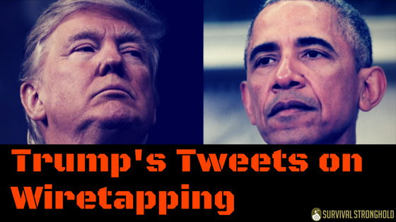 Survival News: Trump Tweets on Wiretapping