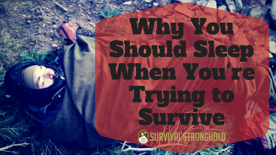 Why You Should Sleep When You're Trying to Survive