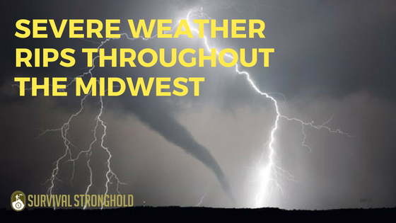 Survival News: Severe Weather Rips Through the Midwest