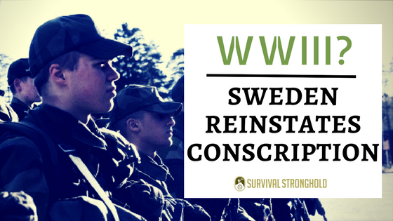 Survival News: Sweden Reinstates Conscription