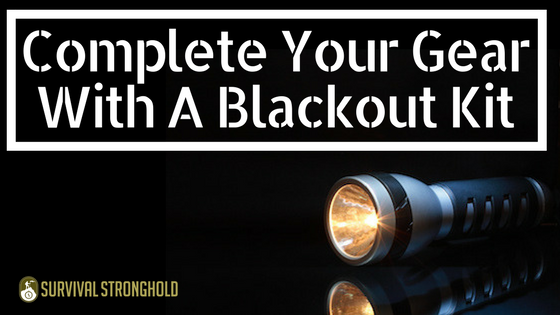 Complete Your Gear With A Blackout Kit