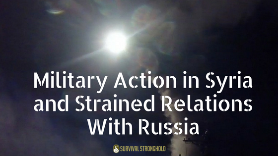 Survival News: Military Action in Syria and Strained Relations With Russia