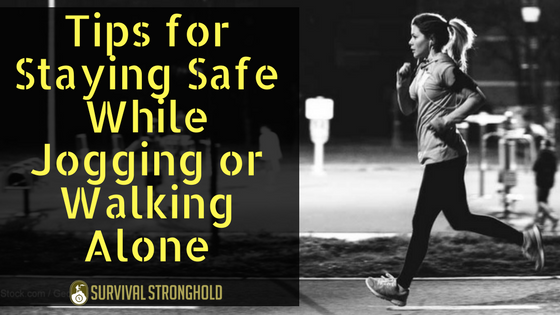 Tips for Staying Safe While Jogging or Walking Alone