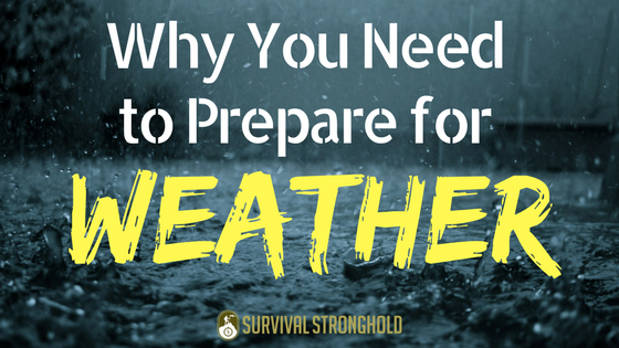 Why You Need to Prepare for Weather