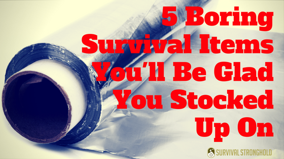 5 Boring Survival Items You'll Be Glad You Stocked Up On