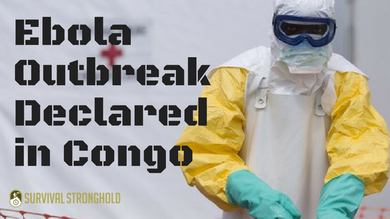 Survival News: Ebola Outbreak Declared in Congo