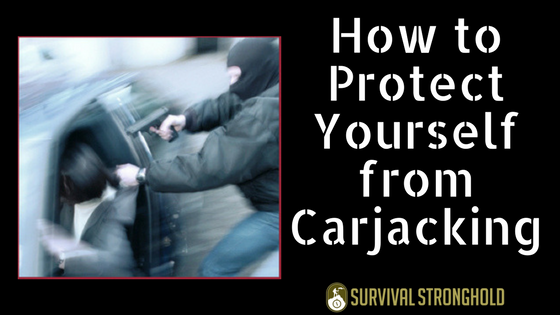 How to Protect Yourself from Carjacking