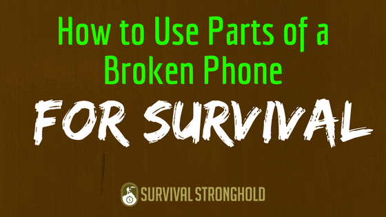 How to Use Parts of a Broken Phone for Survival (Infographic)
