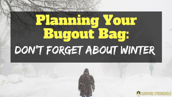 Planning Your Bugout Bag: Don't Forget About Winter